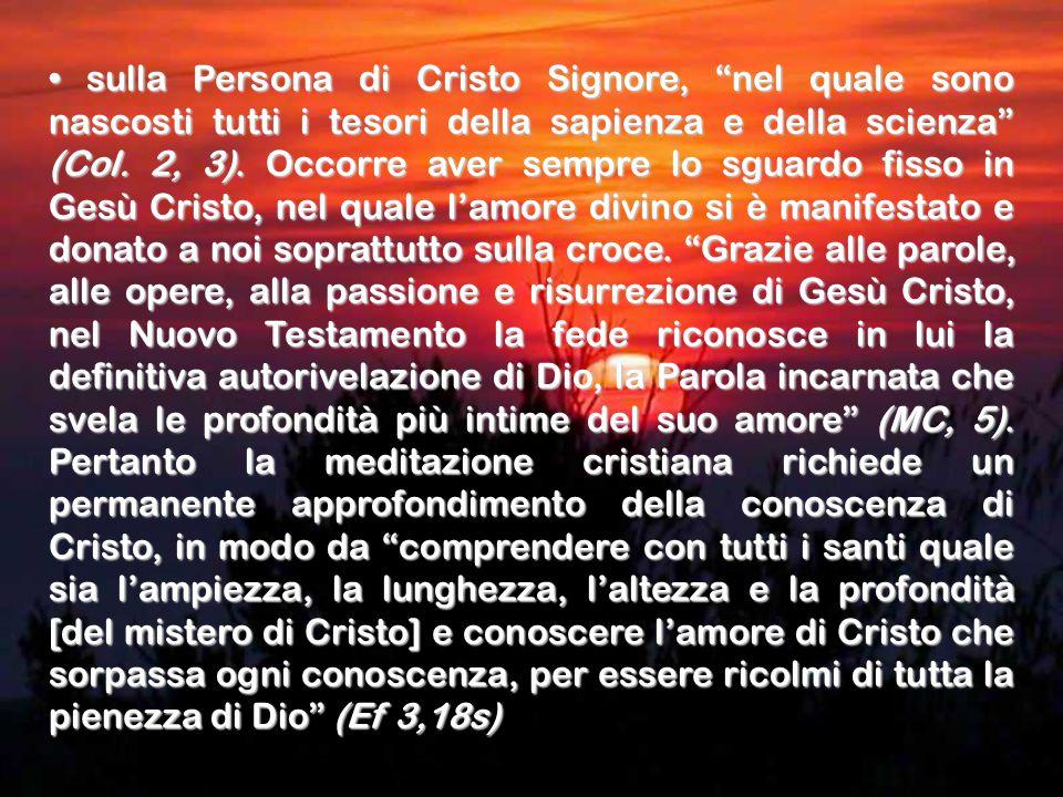 sulla Persona di Cristo Signore, nel quale sono nascosti tutti i tesori della sapienza e della scienza (Col.