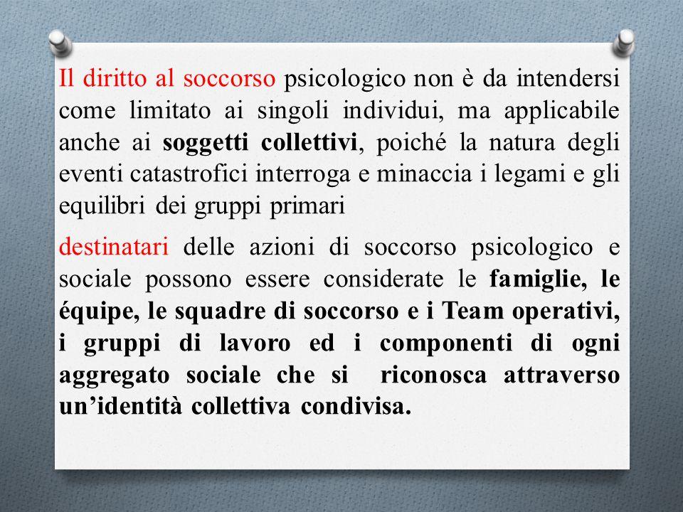 Il diritto al soccorso psicologico non è da intendersi come limitato ai singoli individui, ma applicabile anche ai soggetti collettivi, poiché la natu