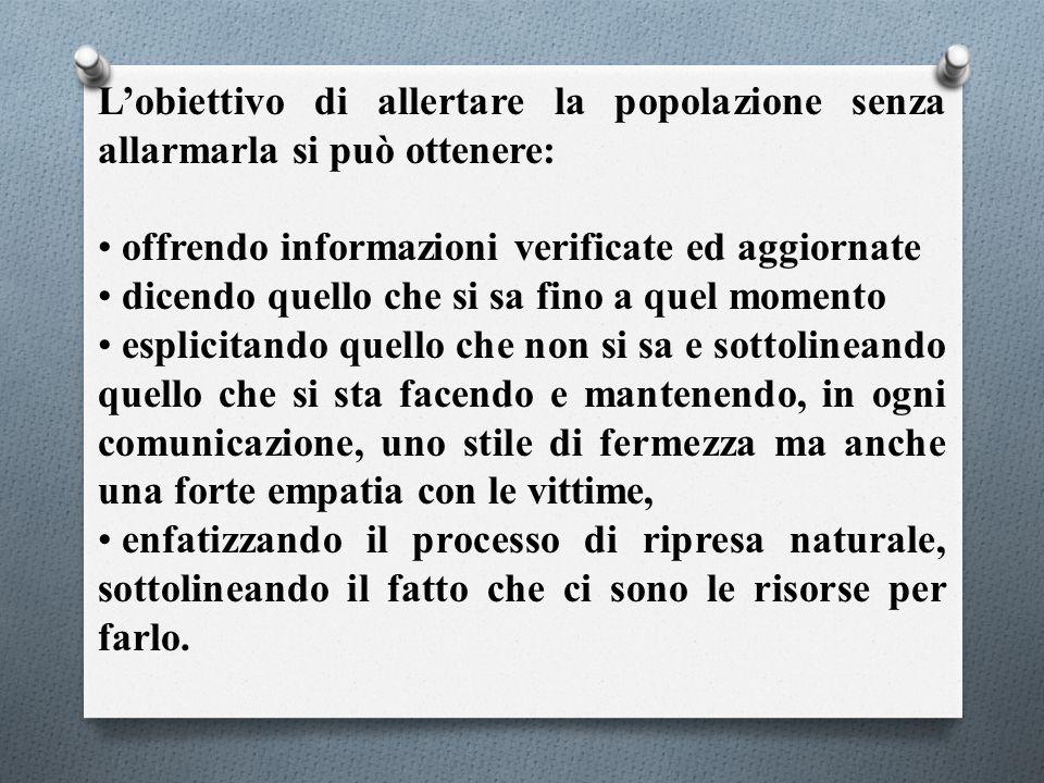 L'obiettivo di allertare la popolazione senza allarmarla si può ottenere: offrendo informazioni verificate ed aggiornate dicendo quello che si sa fino