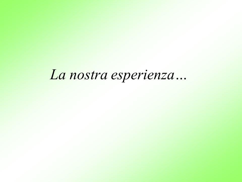La nostra esperienza…