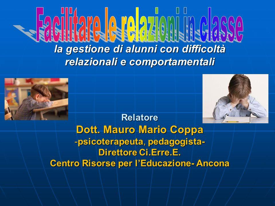 la gestione di alunni con difficoltà relazionali e comportamentali Relatore Dott.