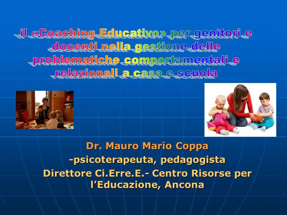 Dr. Mauro Mario Coppa -psicoterapeuta, pedagogista Direttore Ci.Erre.E.- Centro Risorse per l'Educazione, Ancona