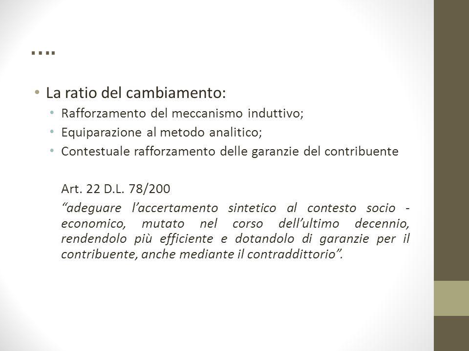 …. La ratio del cambiamento: Rafforzamento del meccanismo induttivo; Equiparazione al metodo analitico; Contestuale rafforzamento delle garanzie del c