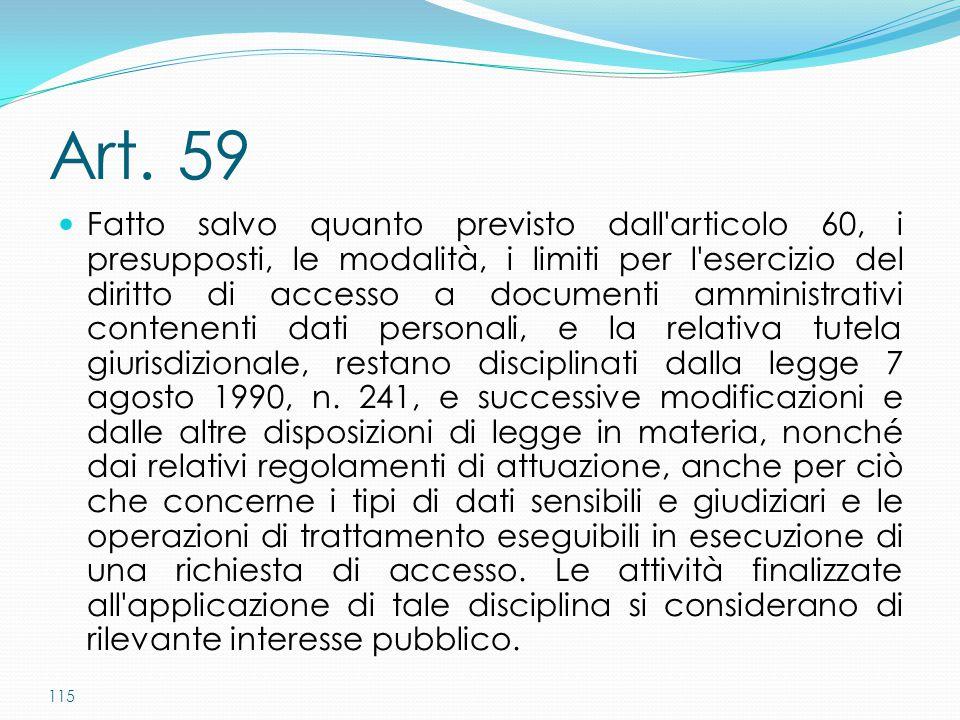 115 Art. 59 Fatto salvo quanto previsto dall'articolo 60, i presupposti, le modalità, i limiti per l'esercizio del diritto di accesso a documenti ammi