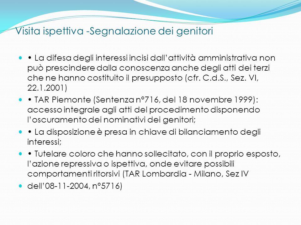 Visita ispettiva -Segnalazione dei genitori La difesa degli interessi incisi dall'attività amministrativa non può prescindere dalla conoscenza anche d