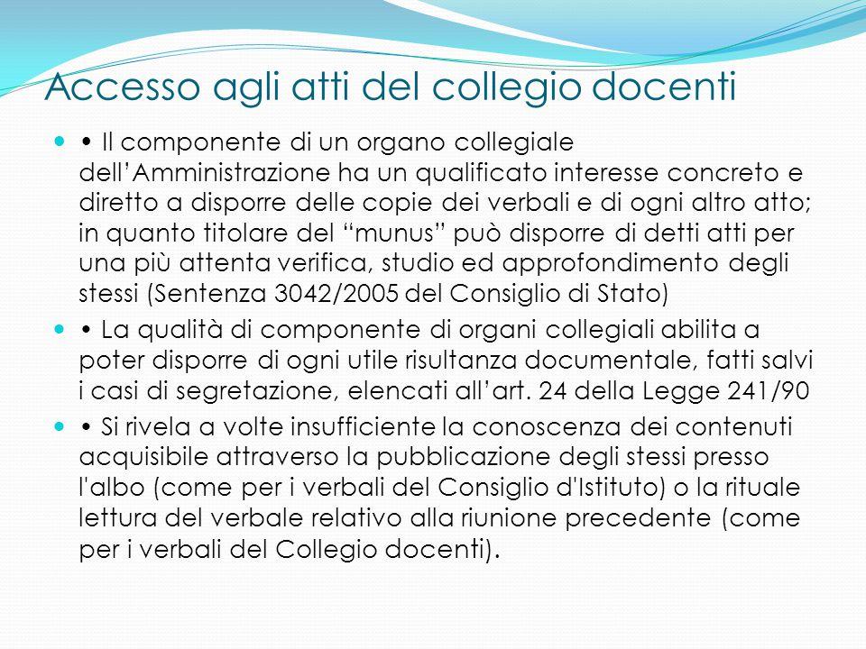 Accesso agli atti del collegio docenti Il componente di un organo collegiale dell'Amministrazione ha un qualificato interesse concreto e diretto a dis
