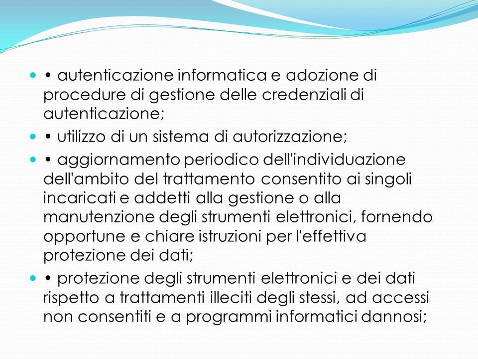 autenticazione informatica e adozione di procedure di gestione delle credenziali di autenticazione; utilizzo di un sistema di autorizzazione; aggiorna