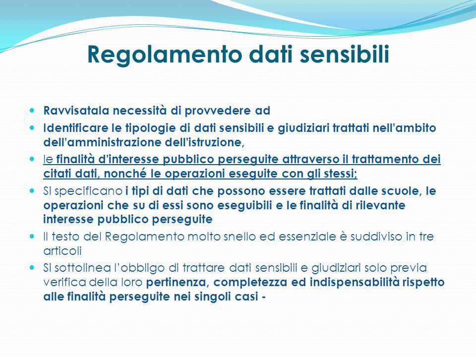 Regolamento dati sensibili Ravvisatala necessità di provvedere ad Identificare le tipologie di dati sensibili e giudiziari trattati nell'ambito dell'a