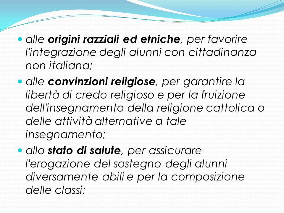 alle origini razziali ed etniche, per favorire l'integrazione degli alunni con cittadinanza non italiana; alle convinzioni religiose, per garantire la