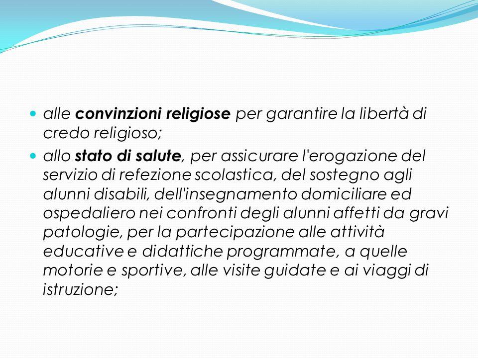 alle convinzioni religiose per garantire la libertà di credo religioso; allo stato di salute, per assicurare l'erogazione del servizio di refezione sc