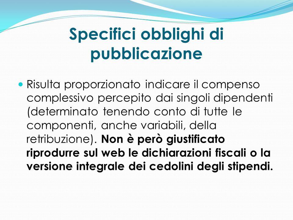 Specifici obblighi di pubblicazione Risulta proporzionato indicare il compenso complessivo percepito dai singoli dipendenti (determinato tenendo conto