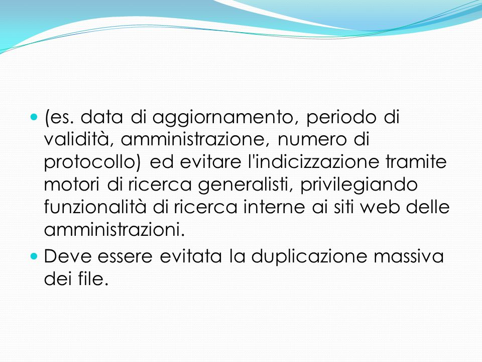 (es. data di aggiornamento, periodo di validità, amministrazione, numero di protocollo) ed evitare l'indicizzazione tramite motori di ricerca generali