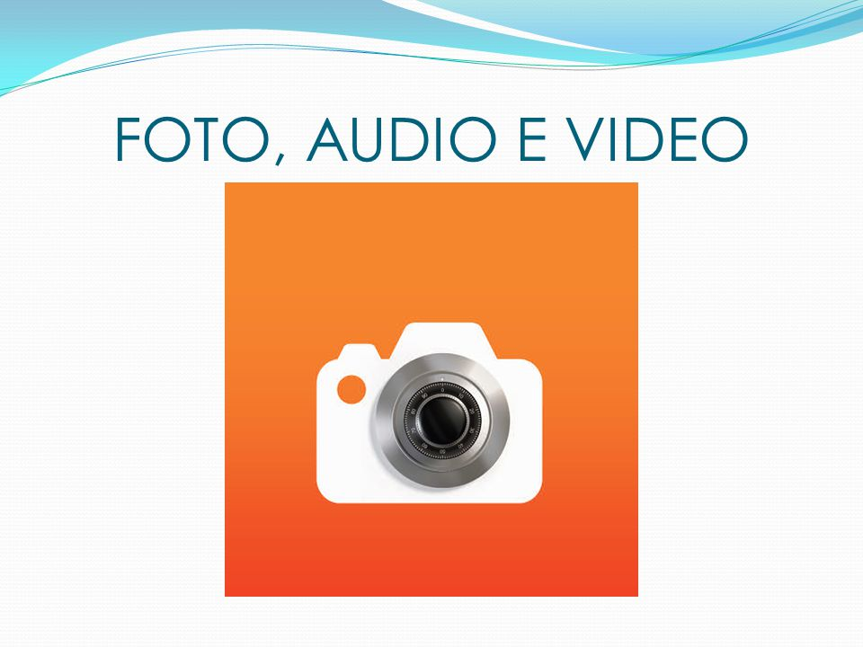 FOTO, AUDIO E VIDEO