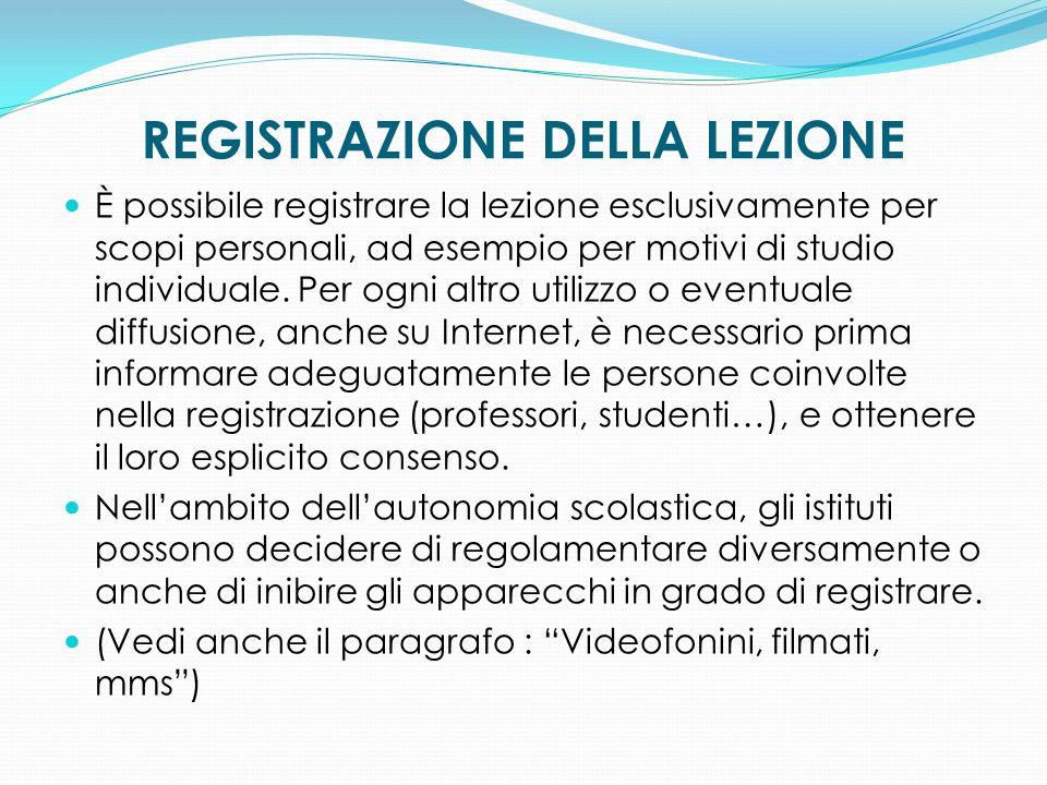 REGISTRAZIONE DELLA LEZIONE È possibile registrare la lezione esclusivamente per scopi personali, ad esempio per motivi di studio individuale. Per ogn