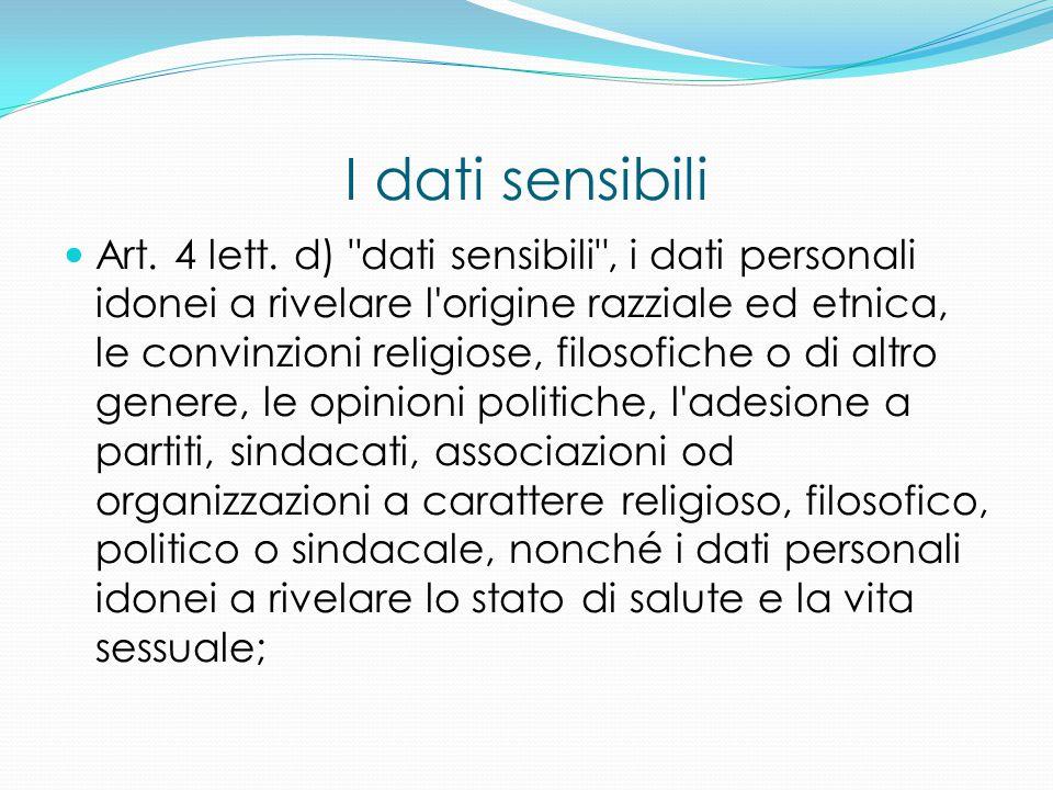 I dati sensibili Art. 4 lett. d)