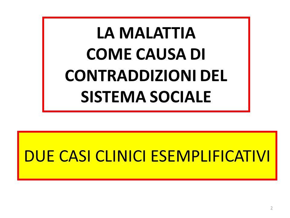 LA MALATTIA COME CAUSA DI CONTRADDIZIONI DEL SISTEMA SOCIALE 2 DUE CASI CLINICI ESEMPLIFICATIVI