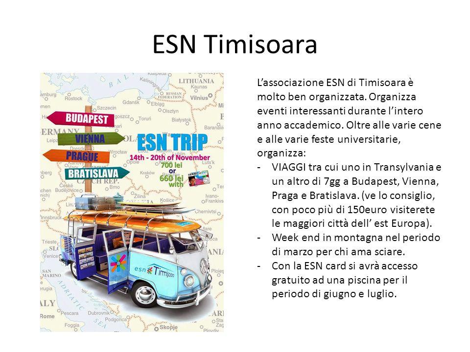 ESN Timisoara L'associazione ESN di Timisoara è molto ben organizzata. Organizza eventi interessanti durante l'intero anno accademico. Oltre alle vari