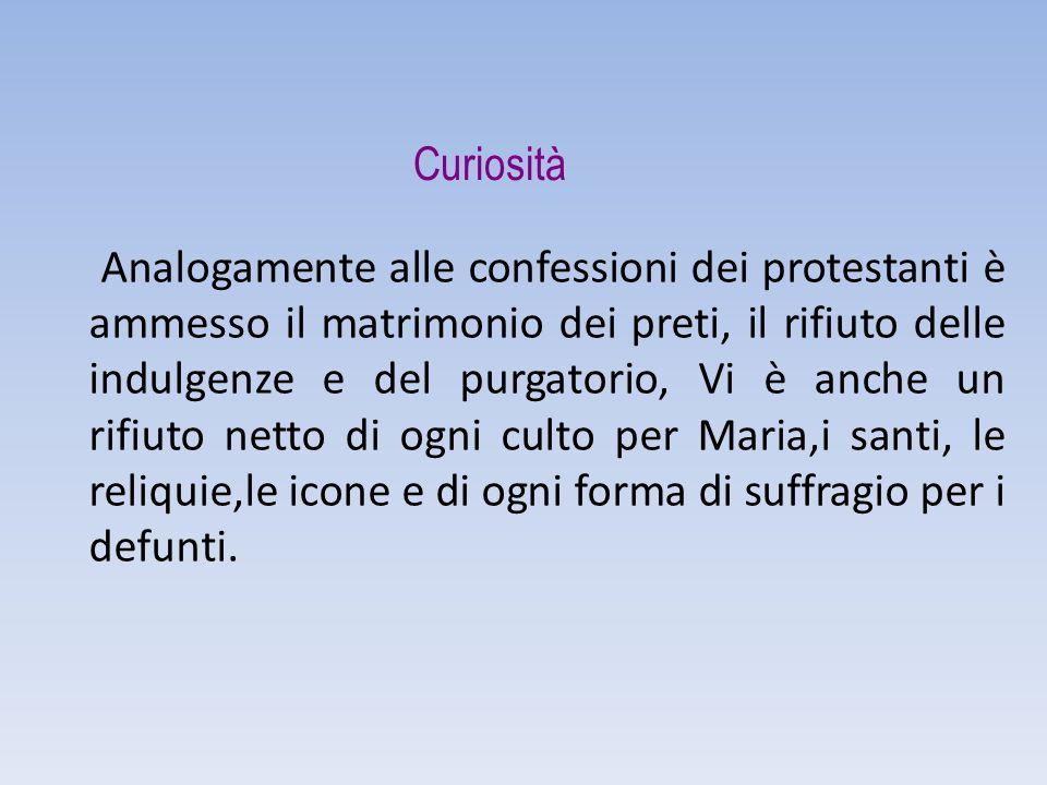 Analogamente alle confessioni dei protestanti è ammesso il matrimonio dei preti, il rifiuto delle indulgenze e del purgatorio, Vi è anche un rifiuto n