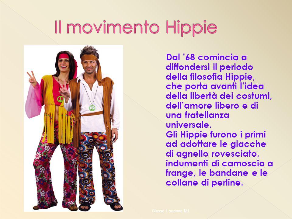 Dal '68 comincia a diffondersi il periodo della filosofia Hippie, che porta avanti l'idea della libertà dei costumi, dell'amore libero e di una fratel