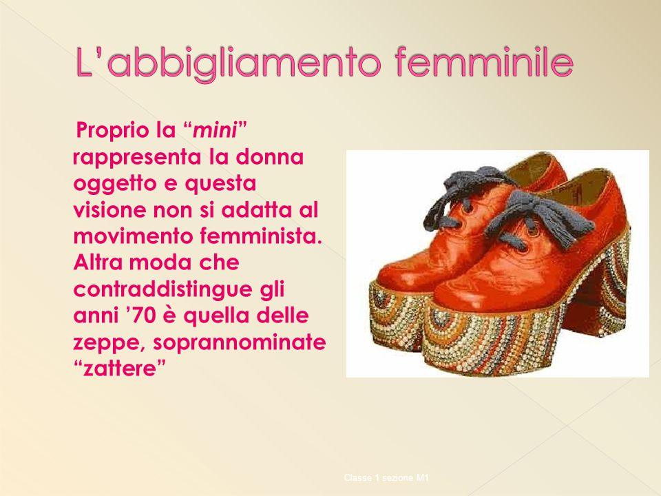 Proprio la mini rappresenta la donna oggetto e questa visione non si adatta al movimento femminista.