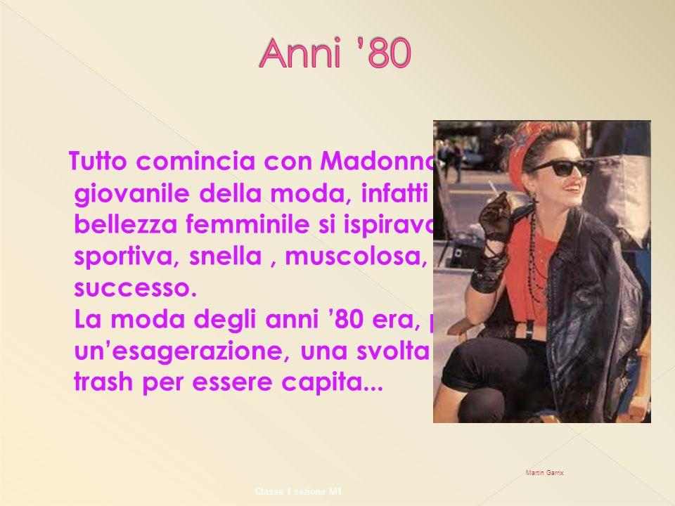 Tutto comincia con Madonna, icona giovanile della moda, infatti l'ideale di bellezza femminile si ispirava alla donna sportiva, snella, muscolosa, amb