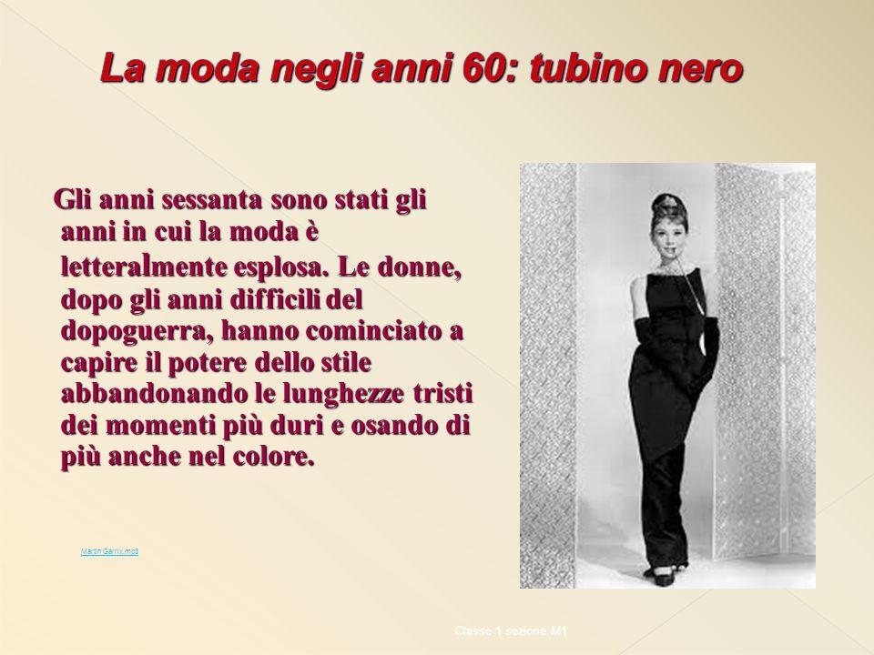 Gli anni sessanta sono stati gli anni in cui la moda è lettera l mente esplosa.
