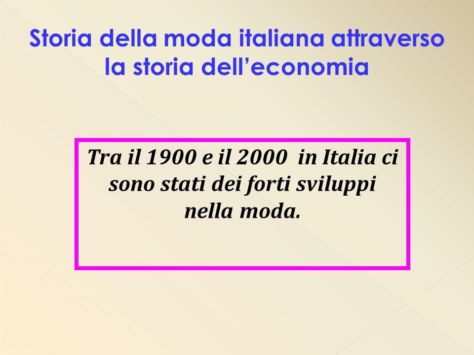 Tra il 1900 e il 2000 in Italia ci sono stati dei forti sviluppi nella moda.