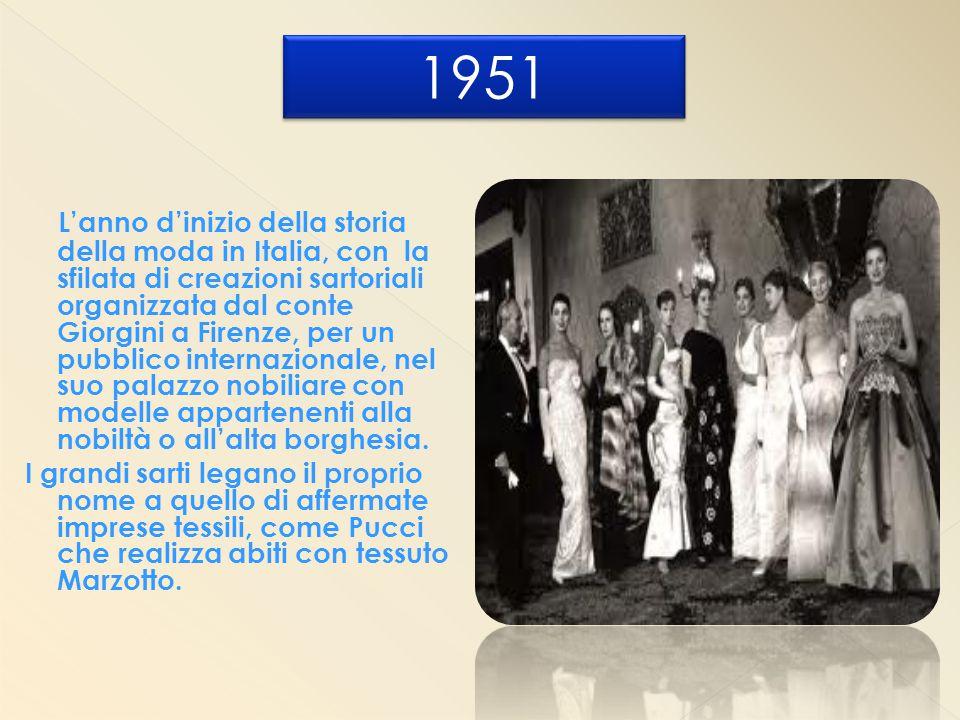 L'anno d'inizio della storia della moda in Italia, con la sfilata di creazioni sartoriali organizzata dal conte Giorgini a Firenze, per un pubblico internazionale, nel suo palazzo nobiliare con modelle appartenenti alla nobiltà o all'alta borghesia.