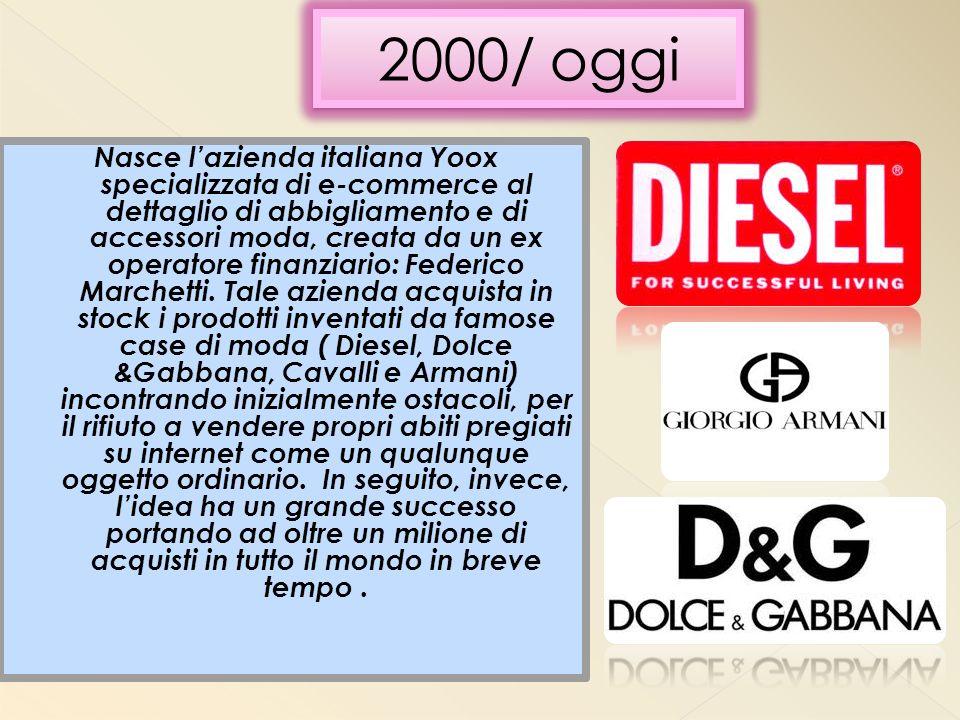 Nasce l'azienda italiana Yoox specializzata di e-commerce al dettaglio di abbigliamento e di accessori moda, creata da un ex operatore finanziario: Fe