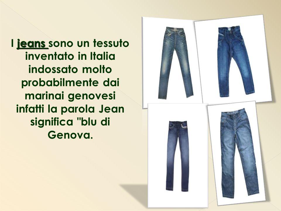 jeans I jeans sono un tessuto inventato in Italia indossato molto probabilmente dai marinai genovesi infatti la parola Jean significa blu di Genova.