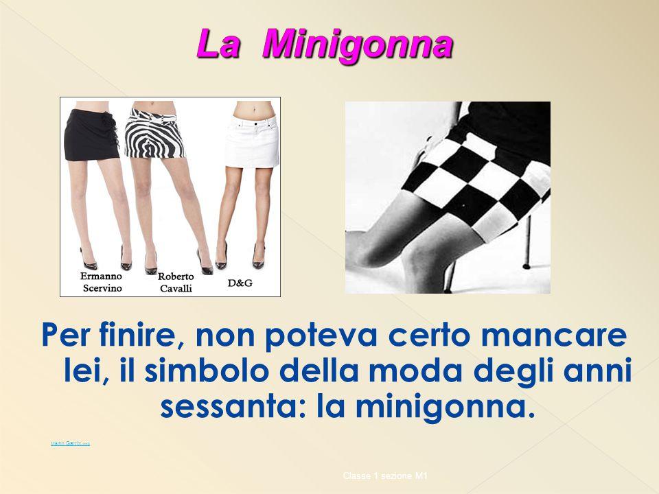 Per finire, non poteva certo mancare lei, il simbolo della moda degli anni sessanta: la minigonna.