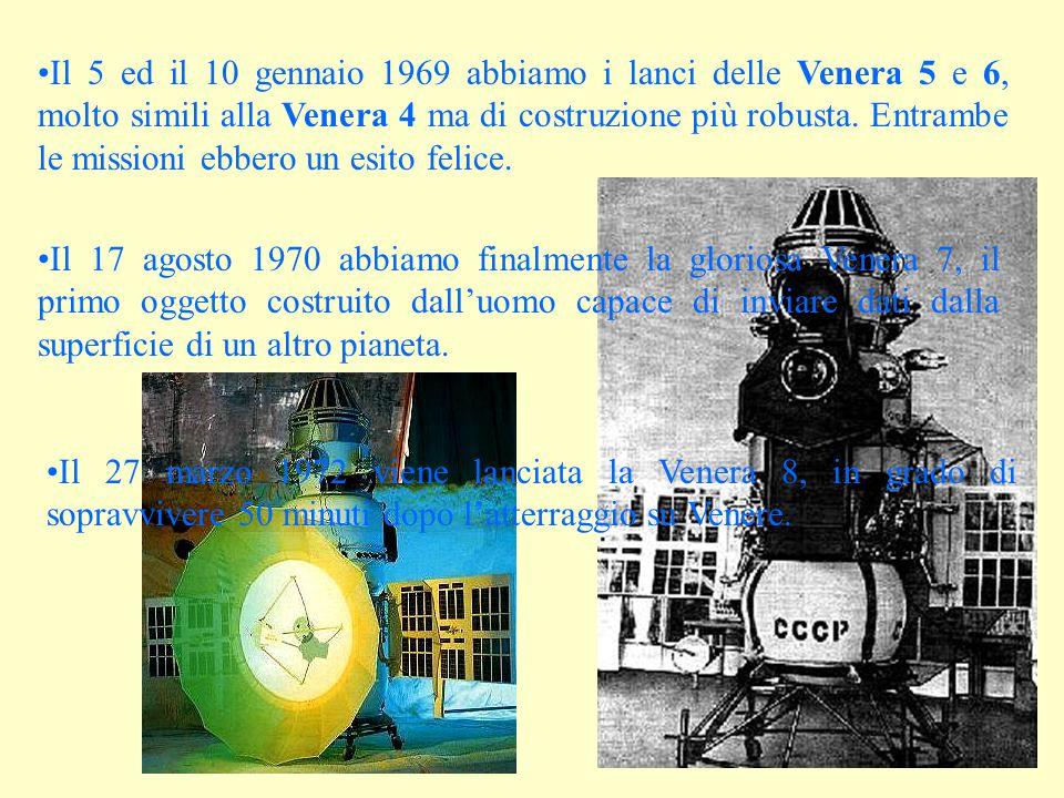 Il 5 ed il 10 gennaio 1969 abbiamo i lanci delle Venera 5 e 6, molto simili alla Venera 4 ma di costruzione più robusta.