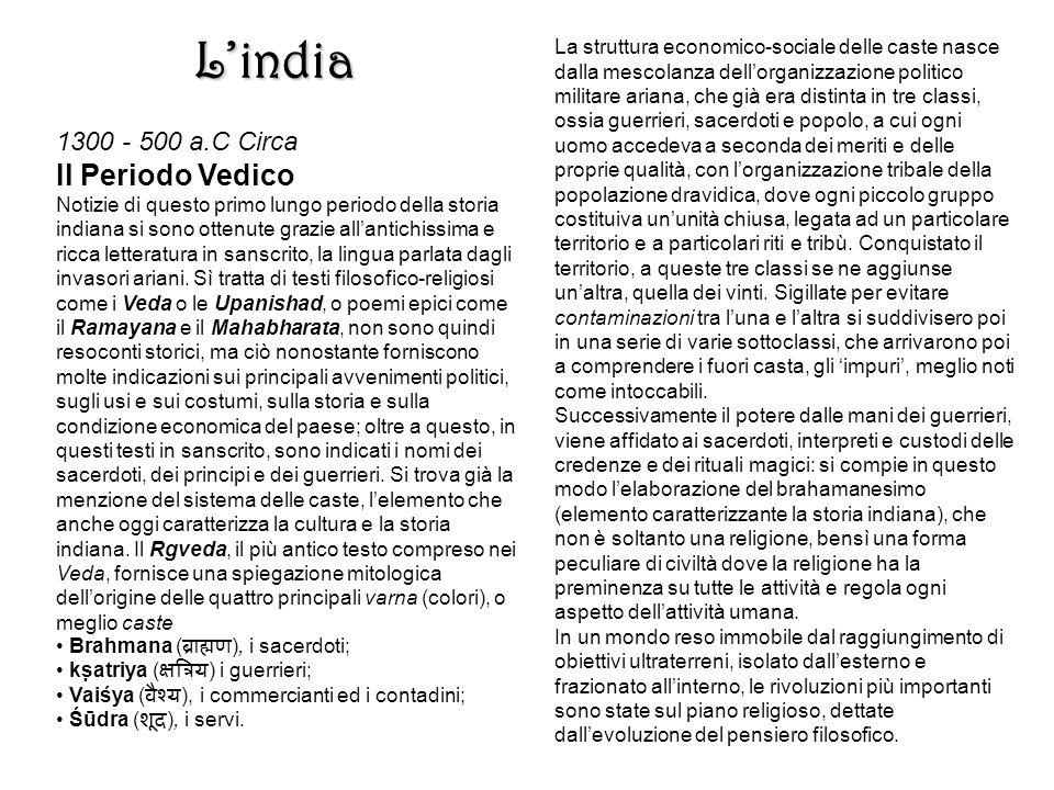 1300 - 500 a.C Circa Il Periodo Vedico Notizie di questo primo lungo periodo della storia indiana si sono ottenute grazie all'antichissima e ricca let
