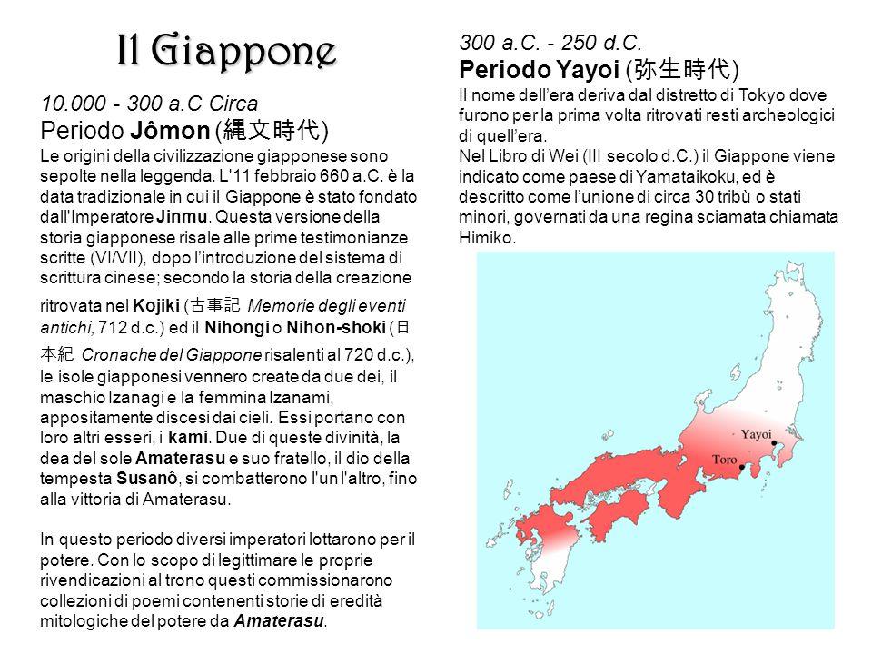10.000 - 300 a.C Circa Periodo Jômon ( 縄文時代 ) Le origini della civilizzazione giapponese sono sepolte nella leggenda. L'11 febbraio 660 a.C. è la data