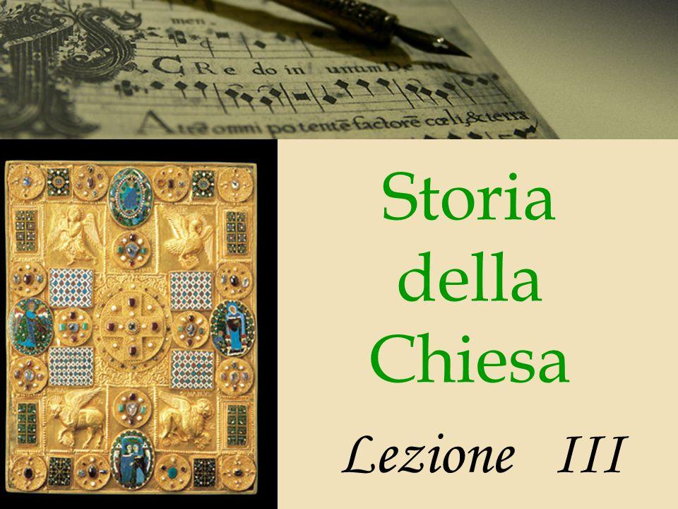 Storia della Chiesa Lezione III