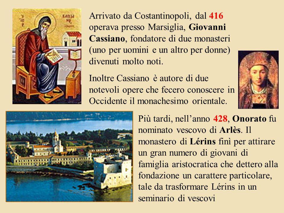 Più tardi, nell'anno 428, Onorato fu nominato vescovo di Arlès.