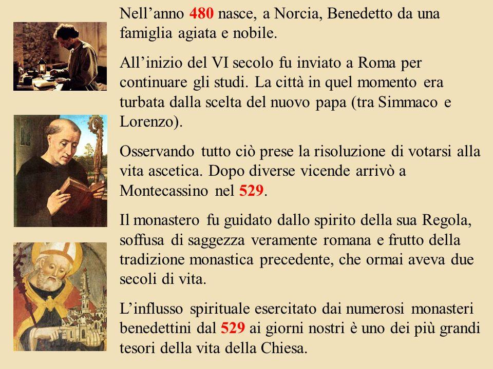 Nell'anno 480 nasce, a Norcia, Benedetto da una famiglia agiata e nobile.