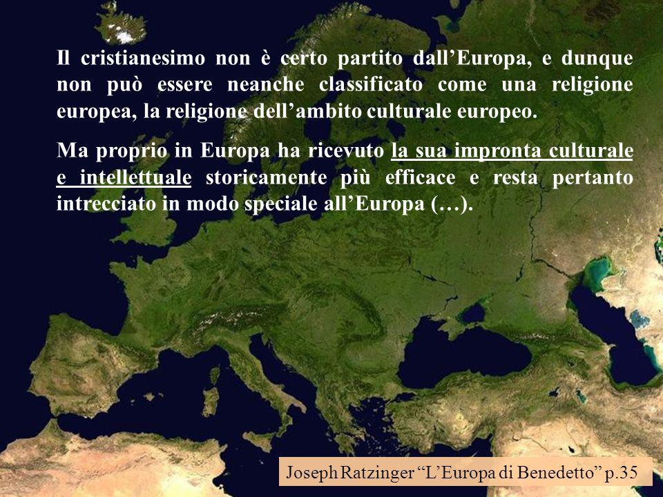 Il cristianesimo non è certo partito dall'Europa, e dunque non può essere neanche classificato come una religione europea, la religione dell'ambito culturale europeo.