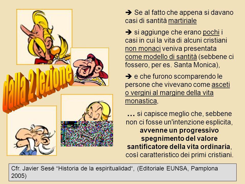  Se al fatto che appena si davano casi di santità martiriale  si aggiunge che erano pochi i casi in cui la vita di alcuni cristiani non monaci veniva presentata come modello di santità (sebbene ci fossero, per es.