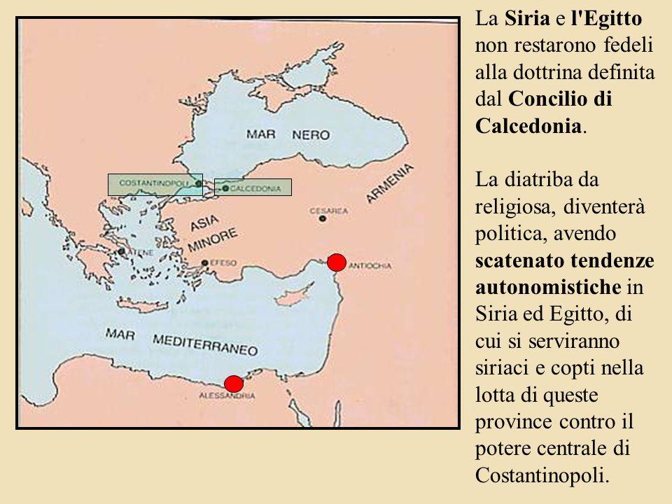 Qualche imperatore, per attrarre la Siria e l'Egitto condannò il Concilio di Calcedonia.