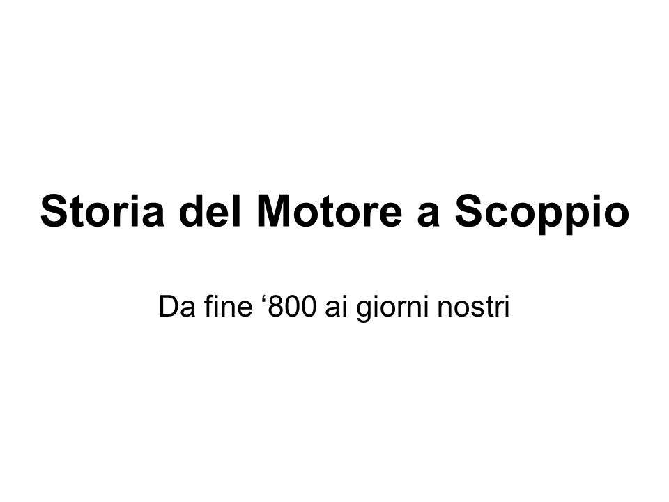 Storia del Motore a Scoppio Da fine '800 ai giorni nostri