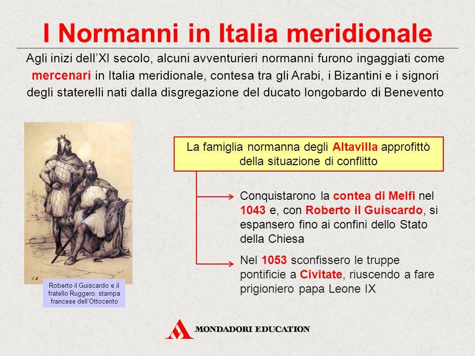 I Normanni in Italia meridionale Agli inizi dell'XI secolo, alcuni avventurieri normanni furono ingaggiati come mercenari in Italia meridionale, conte