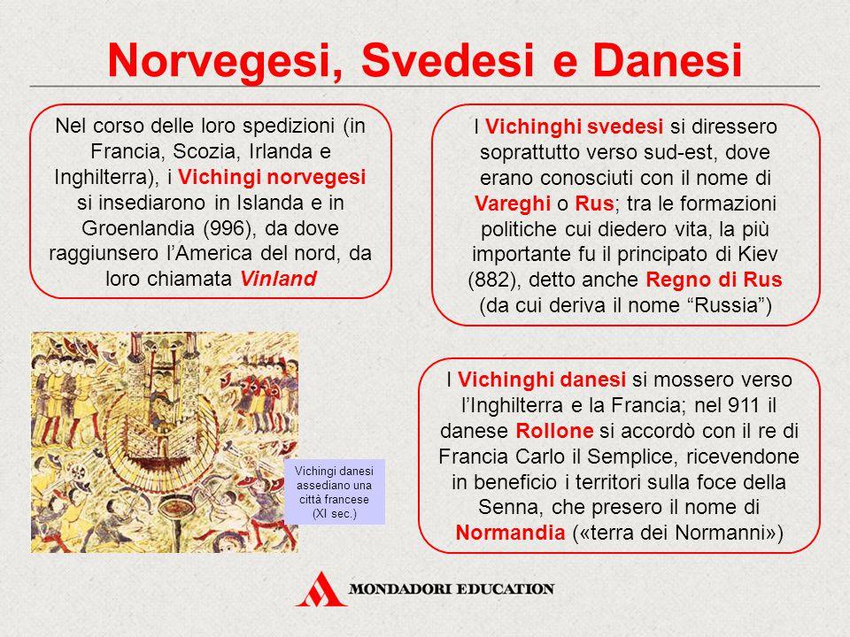 Norvegesi, Svedesi e Danesi I Vichinghi danesi si mossero verso l'Inghilterra e la Francia; nel 911 il danese Rollone si accordò con il re di Francia