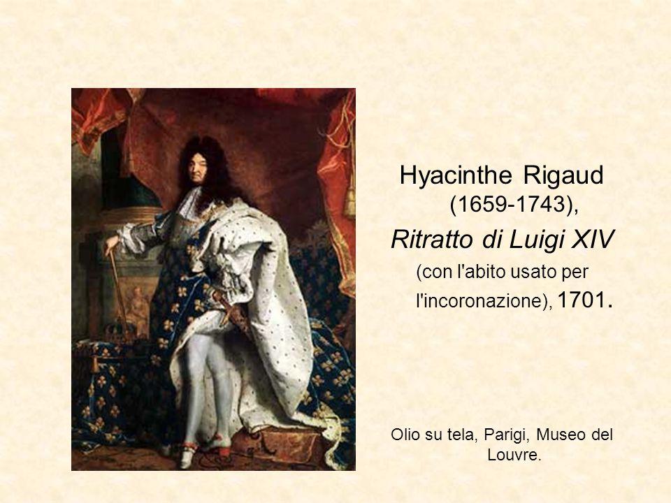 Hyacinthe Rigaud (1659-1743), Ritratto di Luigi XIV (con l'abito usato per l'incoronazione), 1701. Olio su tela, Parigi, Museo del Louvre.
