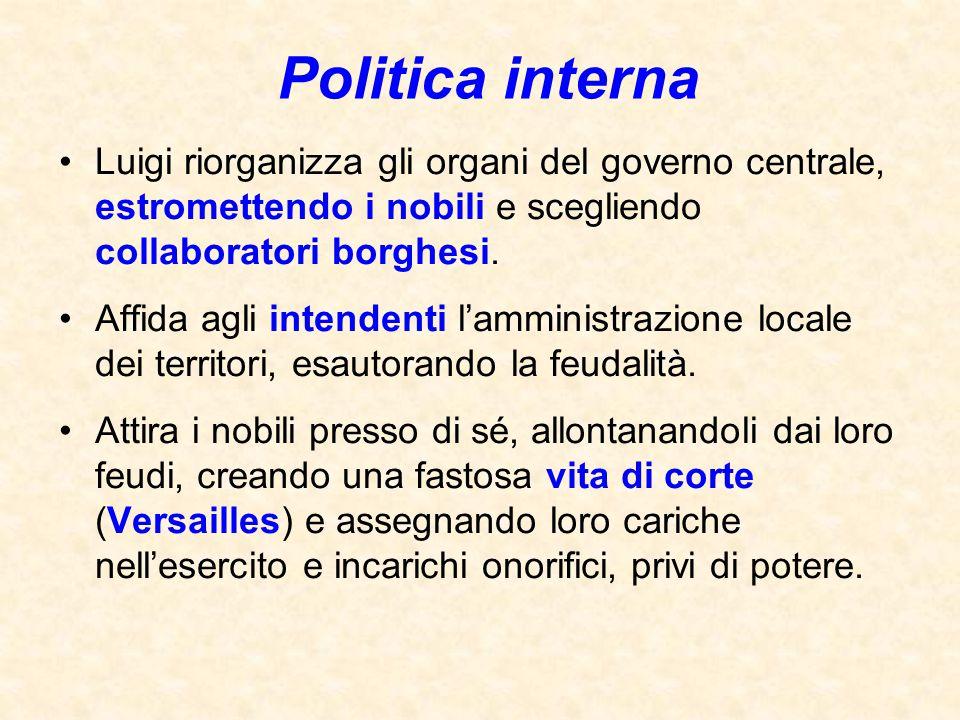 Luigi riorganizza gli organi del governo centrale, estromettendo i nobili e scegliendo collaboratori borghesi. Affida agli intendenti l'amministrazion