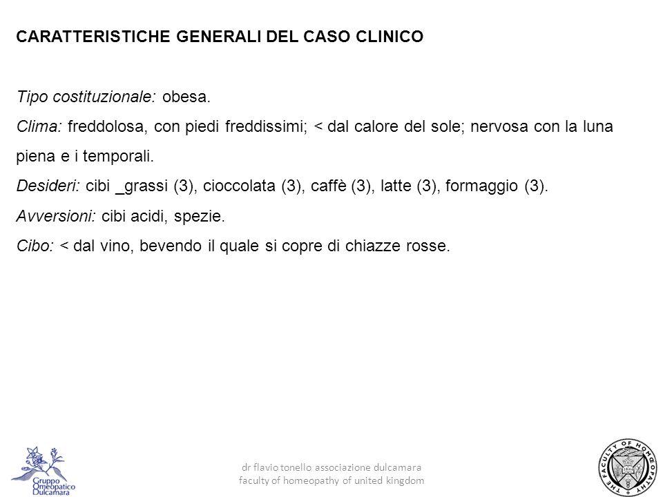 44 dr flavio tonello associazione dulcamara faculty of homeopathy of united kingdom CARATTERISTICHE GENERALI DEL CASO CLINICO Tipo costituzionale: obesa.