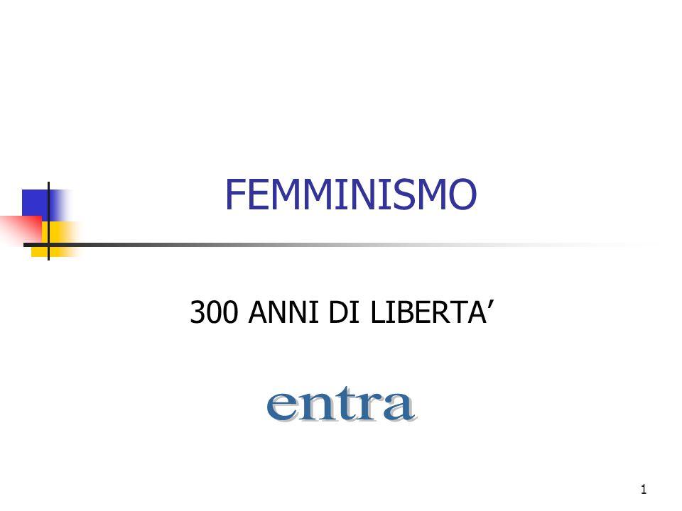 1 FEMMINISMO 300 ANNI DI LIBERTA'