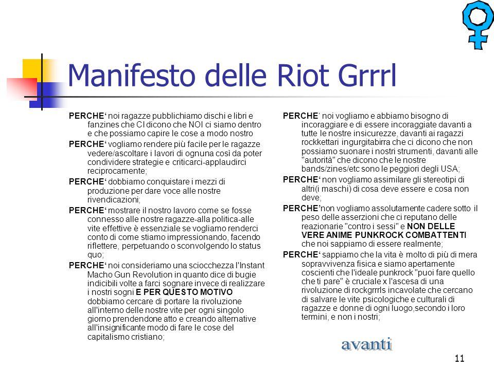 11 Manifesto delle Riot Grrrl PERCHE' noi ragazze pubblichiamo dischi e libri e fanzines che CI dicono che NOI ci siamo dentro e che possiamo capire l