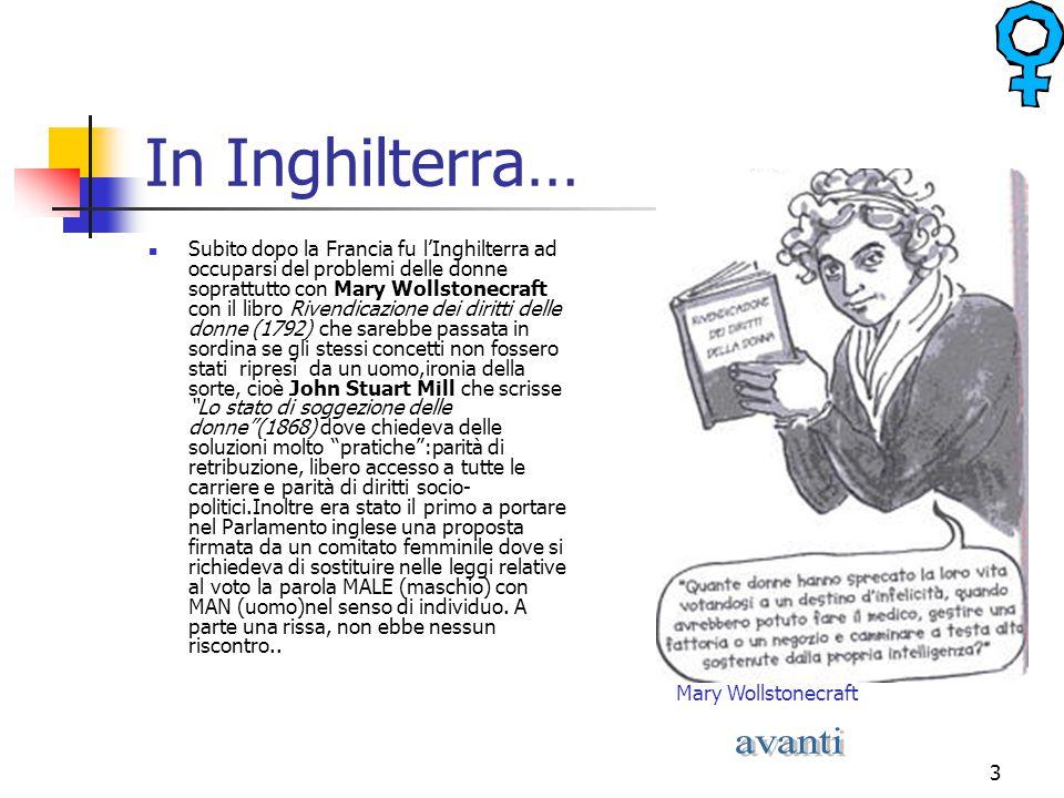 3 In Inghilterra… Subito dopo la Francia fu l'Inghilterra ad occuparsi del problemi delle donne soprattutto con Mary Wollstonecraft con il libro Riven