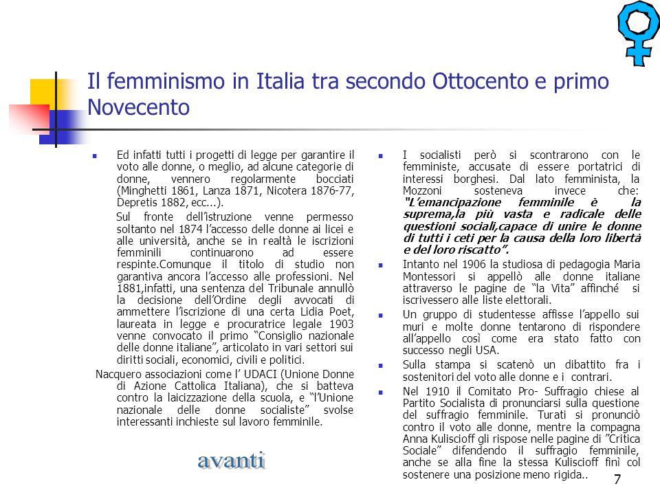 7 Il femminismo in Italia tra secondo Ottocento e primo Novecento Ed infatti tutti i progetti di legge per garantire il voto alle donne, o meglio, ad